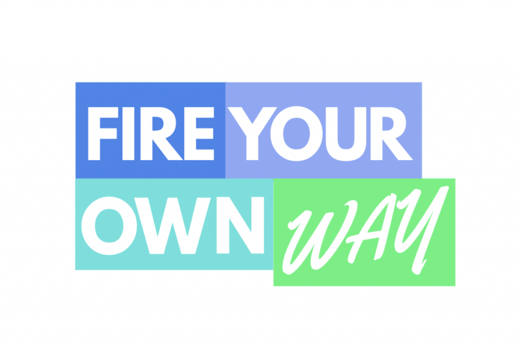 FIRE your own way